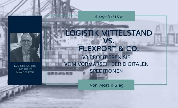 Wie der Logistik Mittelstand vom Vormarsch von Flexport & Co. profitieren kann